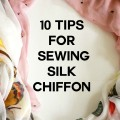 10 tips for sewing silk chiffon
